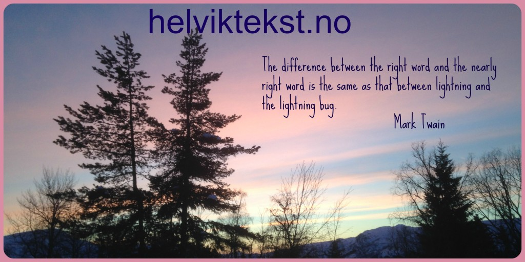 Landskapsbilete av ein solnedgang med eit sitat av Mark Twain på: The difference between the right word and the nearly right word is the same as that between lightning and the lightning bug.
